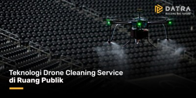Teknologi Drone Cleaning Service di Ruang Publik