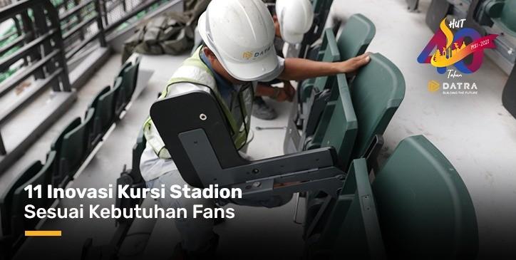 11 Inovasi Kursi Stadion Sesuai Kebutuhan Fans