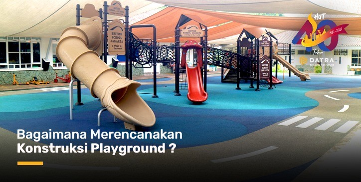 Bagaimana Merencanakan Konstruksi Playground?