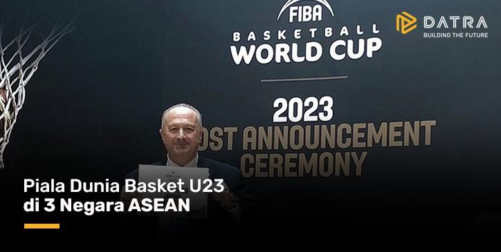 Piala Dunia Basket U23 di 3 Negara ASEAN