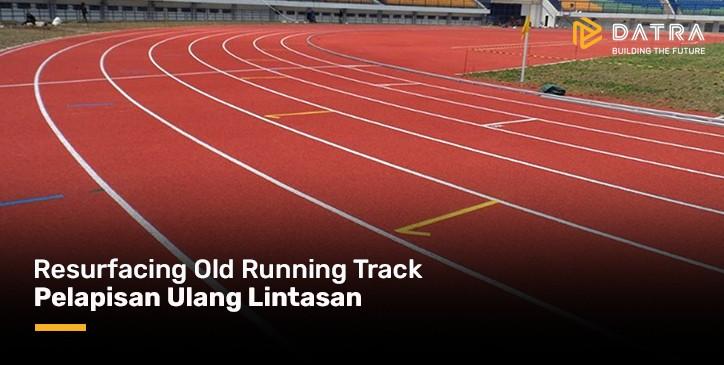 Resurfacing Old Running Track