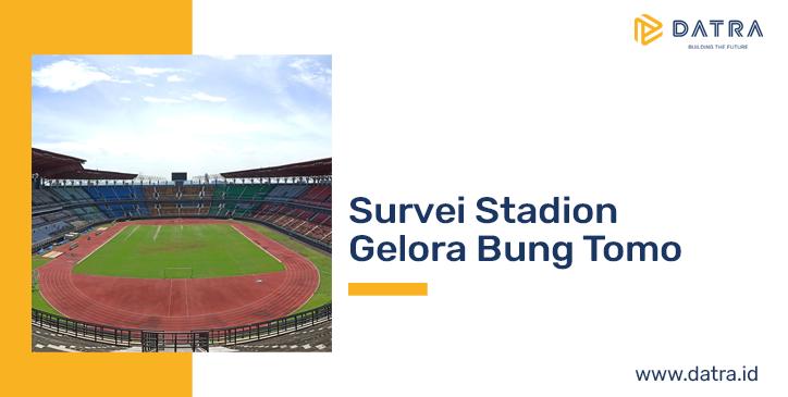 Survei Stadion Gelora Bung Tomo