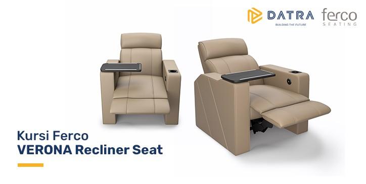 Verona Recliner Seat: Sempurnakan WFH dengan Teknologi Mutakhir Ferco Seating